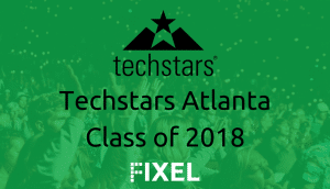 Fixel accepted to Techstars Atlanta Accelerator Class of 2018