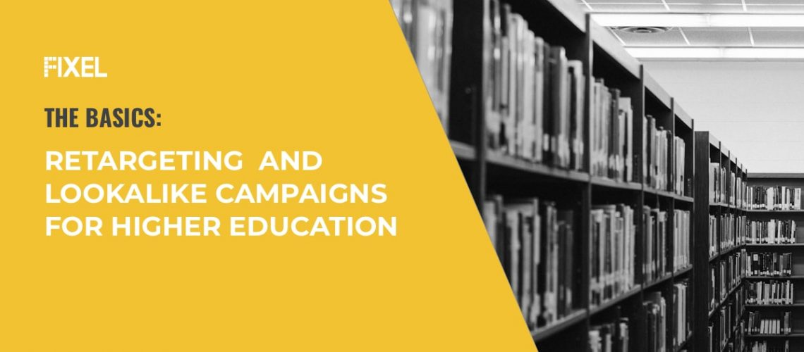 The Basics - retargeting and lookalikes for higher education